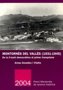 Montornès del Vallès (1931-1945). De la il·lusió democràtica al primer franquisme.