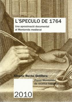 L'Speculo de 1764. Una aproximació documental al Montornès medieval