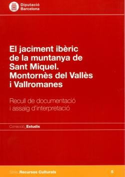 El jaciment ibèric de la muntanya de Sant Miquel. Montornès del Vallès i Vallromanes.