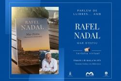 """Cartell de la tertúlia sobre l'obra """"Mar d'estiu"""" amb Rafel Nadal"""